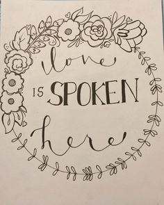 Love is Spoken Here. Hand lettering by Sarah Dyreng