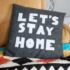 """Celebrate the three words you want to hear most from your partner -- """"Let's stay home"""" -- by sewing this easy pillow!"""
