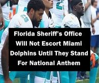 Florida Sheriff's Office Will Not Escort Miami Dolphins Until They Stand For National Anthem