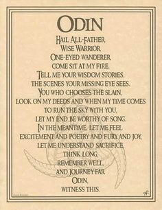 Poem about Odin, the King of the Gods. To the Vikings Odin was the greatest of all of their Gods. The Saxon's were Christian and considered the Vikings Pagans for believing in Gods like Odin.