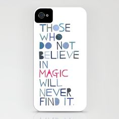 Officially found my future iPhone case.  It has my word. Believe in magic... iPhone Case by Madi - $35.00