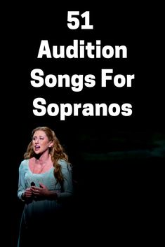 51 Fantastic Audition Songs For Sopranos