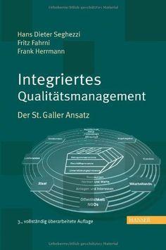 Integriertes Qualitätsmanagement: Der St. Galler Ansatz von Hans Dieter Seghezzi, Software, Weather, Books, Mathematical Analysis, Counseling, Things To Do, Libros, Book, Weather Crafts