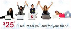 Refer a friend or a family member today. You will earn a $25 off on your next purchase, every time you refer a friend.