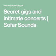 Secret gigs and intimate concerts | Sofar Sounds
