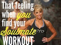 Find your soulmate workout.  One that you look forward to, instead of dreading. #PiYo #Yoga #Pilates