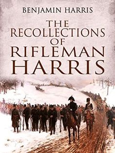 [PDF Free] The Recollections of Rifleman Harris Author Benjamin Harris, #BookWorld #BookPhotography #Fiction #KindleBargains #Nonfiction #BookAddict #GreatReads #AmReading #WomensFiction