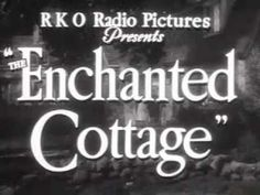 "The Enchanted Cottage Trailer: Dorothy McGuire, Robert Young and Herbert Marshall in ""The Enchanted Cottage"" 1945 - To watch movie in full: http://moviefry.com/Free-Movie/The-Enchanted-Cottage-1945_15647"