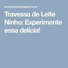 Travessa de Leite Ninho: Experimente essa delícia!
