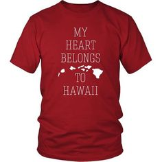 My Heart Belongs to Hawaii State T-shirt - District Unisex Shirt / Red / S | Unique tees, hoodies, tank tops  - 1
