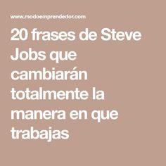 20 frases de Steve Jobs que cambiarán totalmente la manera en que trabajas