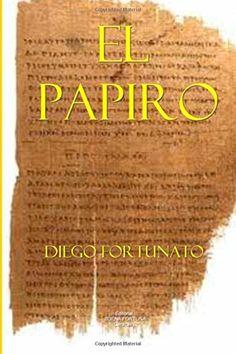 No te la puedes perder... El papiro (Primera novela de la Trilogía El Papiro). (Volume 1) (Spanish Edition) by Diego Fortunato Fortunato http://www.amazon.com/dp/1499211341/ref=cm_sw_r_pi_dp_4loJub0EC6E29