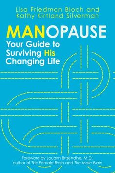 "Sex With Your ""Manopausal"" Mate by Lisa Friedman Bloch and Kathy Kirtland Silverman"