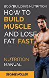 Free Kindle Book -   Bodybuilding Nutrition How To Build Muscle And Lose Fat Fast: Build Muscle And Lose Fat Fast. Bodybuilding Books, Bodybuilding Nutrition, Weightlifting, ... Weight Training, (Nutrition Manual Book 1) Check more at http://www.free-kindle-books-4u.com/sports-outdoorsfree-bodybuilding-nutrition-how-to-build-muscle-and-lose-fat-fast-build-muscle-and-lose-fat-fast-bodybuilding-books-bodybuilding-nutrition-weightlifting-weight-traini/