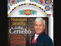 Jožka Černý - Za tú horú Karel Gott, Songs, European Countries, Czech Republic, Folklore, Traditional, Youtube, Music, Song Books