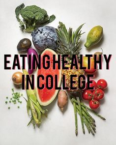 10 Steps To Eating Healthy In College