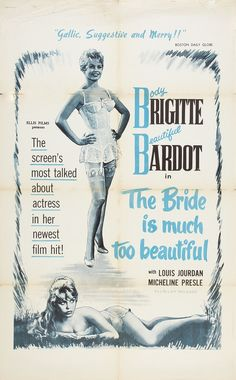 The Bride is Much Too Beautiful   US movie poster, 1956.
