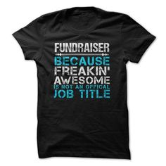 Proud to be a FundRaiser - #raglan tee #sweatshirt quotes. SAVE => https://www.sunfrog.com/Funny/Proud-to-be-a-FundRaiser.html?68278
