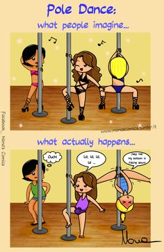 It's amazing how many people think this! As soon as you say you do pole dancing they think striper!