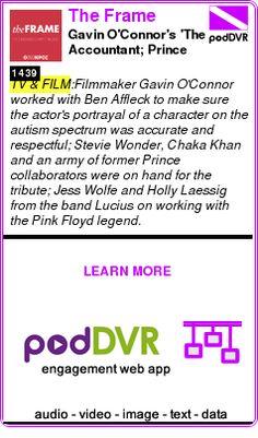 #TV #PODCAST  The Frame    Gavin O'Connor's 'The Accountant; Prince tribute concert; Lucius & Roger Waters    READ:  https://podDVR.COM/?c=1a3fc319-f29e-518d-3e67-7926f8f54857