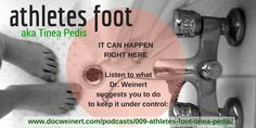 Learn more here: http://www.docweinert.com/podcasts/009-athletes-foot-tinea-pedis/