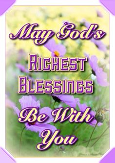 May God's Richest Blessings Be With You Prayer Verses, Prayer Quotes, Christian Faith, Christian Quotes, I Love The Lord, Christian Pictures, Wish Quotes, God's Grace, In God We Trust