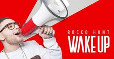 Rocco Hunt - Wake up