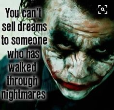 Joker You Cant Sell Dreams To Someone Who Has Walked Through Nightmares