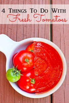 Have lots of fresh tomatoes?  Check out this great list of things to do with them!!