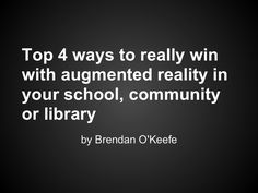 Top 4 ways to really win with augmented reality in your school, com...