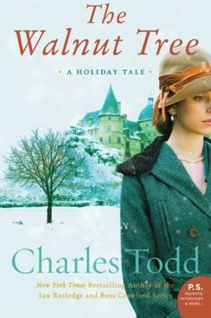 """The Walnut Tree: A Holiday Tale by Charles Todd. """"You're going to love Todd."""" —Stephen King, Entertainment Weekly The critically acclaimed creator of the Inspector Ian Rutledge and battlefield nurse Bess Crawford mystery series, Charles Todd now offers readers a bittersweet love story and romantic mystery that unfolds at Christmas during the dangerous opening days of World War I. The Walnut Tree is an unforgettable story of a woman who puts herself in the line of fire for the sake of…"""