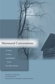 Murmured Conversations: A Treatise on Poetry and Buddhism by the Poet-Monk Shinkei by Esperanza Ramirez-Christensen http://www.amazon.co.jp/dp/0804748632/ref=cm_sw_r_pi_dp_TC-7wb0DKQ2CF