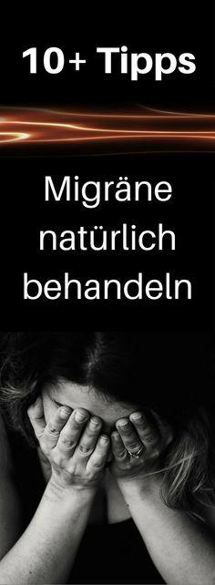 10+ Tipps – Migräne natürlich behandeln #migräne #gesundheit #kopfweh