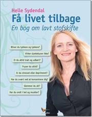 Få livet tilbage af Helle Sydendal, ISBN 9788799483525