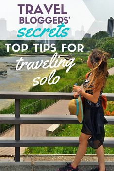Travel bloggers share their top tips for traveling solo!