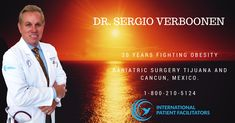 Bariatric Surgery Tijuana and Cancun, Mexico. 20 years fighting obesity  Dr. Sergio Verboonen Sheri Burke - Registered Holistic Nutritionist  1-800-210-5124