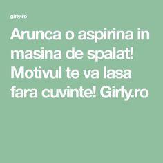Arunca o aspirina in masina de spalat! Motivul te va lasa fara cuvinte! Girly.ro Good To Know, Health Fitness, Advice, Cleaning, Tips, Instagram, Shake, Pandora, Creative