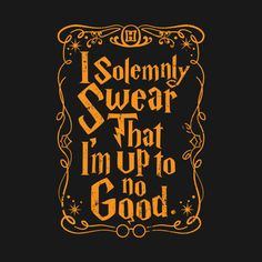 Check out this awesome 'I+solemnly+Swear+That+I%27m+Up+To+No+Good' design on @TeePublic!