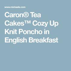 Caron® Tea Cakes™ Cozy Up Knit Poncho in English Breakfast