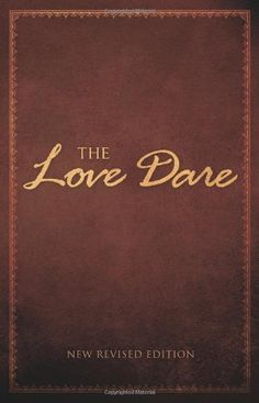 The Love Dare/Alex Kendrick, Stephen Kendrick