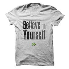 Believe In Yourself T-Shirts, Hoodies, Sweatshirts, Tee Shirts (19$ ==► Shopping Now!)