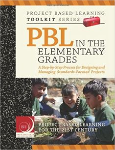 PBL in the Elementary Grades: Sara Hallermann; John Larmer; John R. Mergendoller.: 9780974034317: Amazon.com: Books