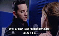"""""""We'll always have each other's backs? Always."""" - Halstead and Lindsay"""