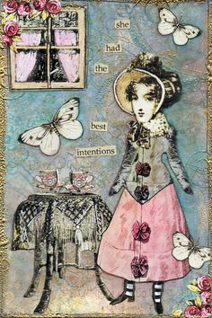 "Love the message for my art journal = ""She had the best intentions..."""