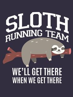 'SLOTH Running Team we'll get there when we get there' T-Shirt by – Star Bucher - Baby Animals Cute Baby Sloths, Cute Sloth, Funny Sloth, Baby Otters, Baby Animals, Funny Animals, Cute Animals, Baby Giraffes, Sloth Running Team