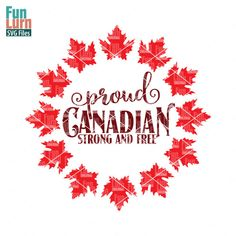 Proud Canadian Strong and Free SVG files, DXF EPS PNG and Ai Files for Silhouette Cameo, Cricut etc. Instant off on newsletter subscription Canada Day Crafts, Cricut Craft Room, Craft Cutter, Record Art, Scrapbook Titles, Create Website, Svg File, Cricut Design, Interior Design Living Room