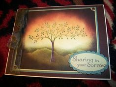 Sympathy card  try this with the tree of life stamp