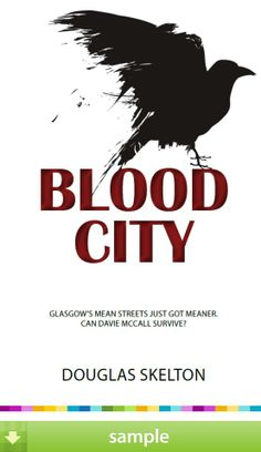 'Blood City' by Douglas Skelton - Download a free ebook sample and give it a try! Don't forget to share it, too.
