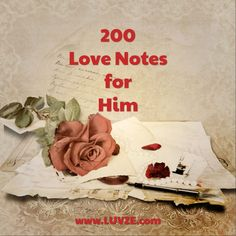 200 Romantic Love Notes Words For Him From The Heart