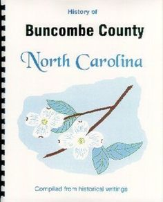 Buncombe County North Carolina history New RP from 4 sources Ashville NC